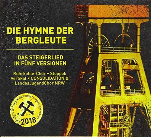 Die Hymne der Bergleute: Das Steigerlied in fünf Versionen. Limitierte Edition zum Ende des Steinkohlebergbaus 2018