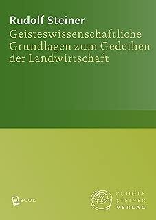 Geisteswissenschaftliche Grundlagen zum Gedeihen der Landwirtschaft: Landwirtschaftlicher Kurs. Koberwitz bei Breslau 1924, und ein Vortrag, Dornach 1924 ... Steiner Gesamtausgabe 327) (German Edition)