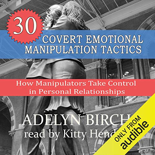 Couverture de 30 Covert Emotional Manipulation Tactics: How Manipulators Take Control in Personal Relationships