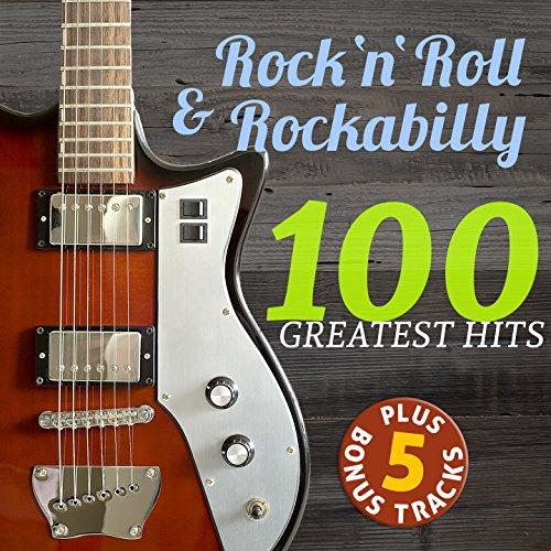 Rock\'n\'roll & Rockabilly (100 Greatest Hits Collection - Plus 5 Bonus Tracks!)