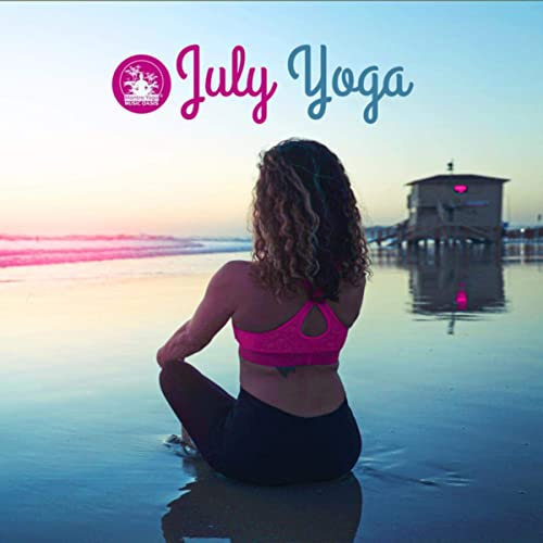 July Yoga (Summer Exercises, Vital Energy, Balance) by ...