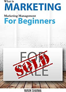 What is Marketing: marketing management for beginners (Black & White version): Step-by-step guide to the principles of mar...