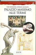 Palazzo Massimo alle Terme. Museo nazionale romano. Ediz. inglese (Soprintendenza archeologica di Roma)