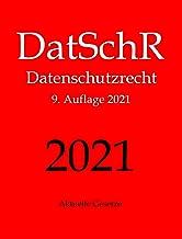 DatSchR, Datenschutzrecht, Aktuelle Gesetze: DSGVO, ePrivacy-VO, BDSG, TMG und Nebengesetze (German Edition)