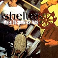 When 20 Summers Pass by Shelter (2000-04-25)