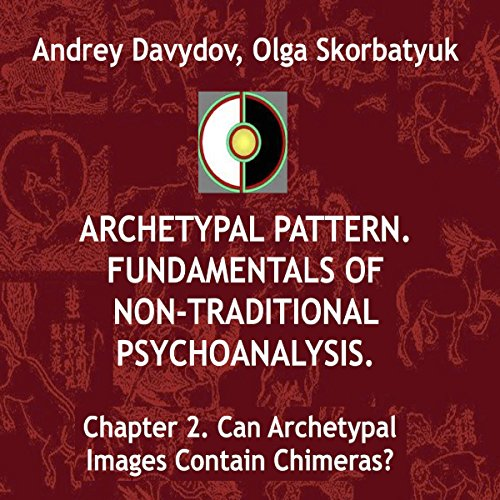 Chapter 2. Can Archetypal Images Contain Chimeras? cover art