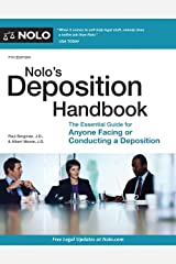 Nolo's Deposition Handbook: The Essential Guide for Anyone Facing or Conducting a Deposition Kindle Edition