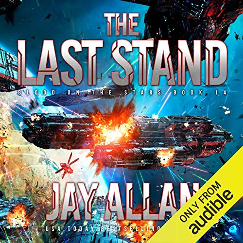 The Last Stand: Blood on the Stars, Book 14