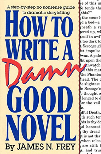 Cover of How to Write a Damn Good Novel by James N. Frey