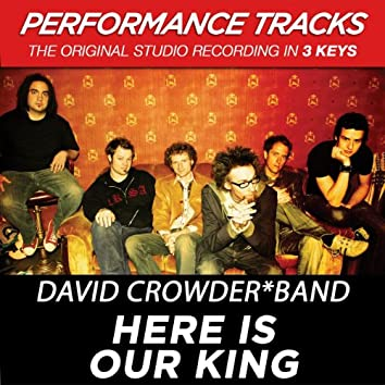 Here Is Our King (Performance Tracks)