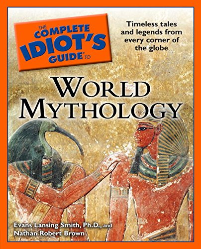 The Complete Idiot's Guide to World Mythology