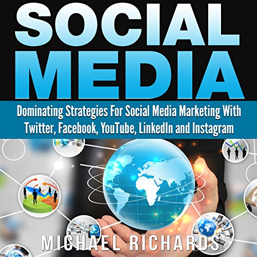 Social Media: Dominating Strategies for Social Media Marketing with Twitter, Facebook, Youtube, LinkedIn and Instagram  audiobook cover art