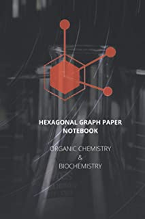 Organic Chemistry & Biochemistry Note Book. science notebook: lined notebook / Hexagonal Graph Paper Notebook 110 pages 6*...