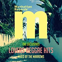 "Manhattan Records(R) ""The Exclusives"" Lovers Reggae Hits mixed by The Marrows"