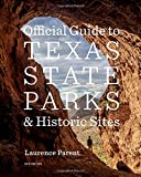 Official Guide to Texas State Parks and Historic Sites: New Edition