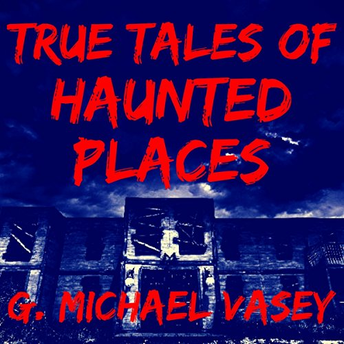 True Tales of Haunted Places audiobook cover art