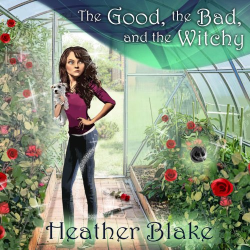 The Good, the Bad, and the Witchy audiobook cover art