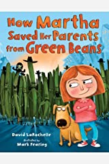 How Martha Saved Her Parents from Green Beans Kindle Edition