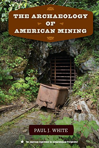 The Archaeology of American Mining PDF Books