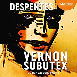 Vernon Subutex 2                   De :                                                                                                                                 Virginie Despentes                               Lu par :                                                                                                                                 Jacques Frantz                      Durée : 10 h et 58 min     152 notations     Global 4,4