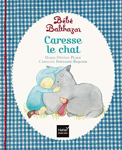 Bébé Balthazar - Caresse le chat - Pédagogie Montessori 0/3 ans
