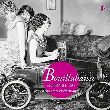 Bouillabaisse: French Cantatas & Chansons