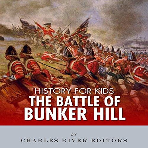 History for Kids: The Battle of Bunker Hill cover art