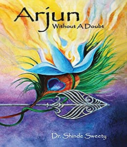 Arjun: Without A Doubt by [Dr.Shinde Sweety]