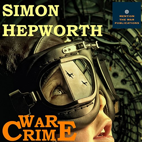 War Crime: A Bomber Command Ghost Story audiobook cover art