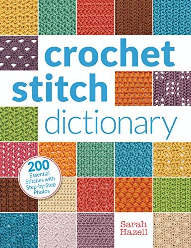 Crochet Stitch Dictionary 200 Essential Stitches with Step by Step Photos product image