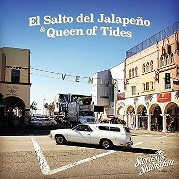 El Salto del Jalapeño & Queen of Tides