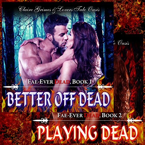 Fae-Ever Dead Series Two Book Bundle, Better off Dead & Playing Dead cover art