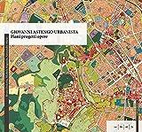 Giovanni Astengo urbanista. Piani progetti opere