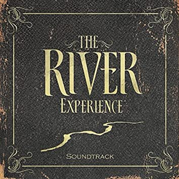 The River Experience (Soundtrack)