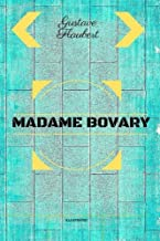Madame Bovary: By Gustave Flaubert - Illustrated