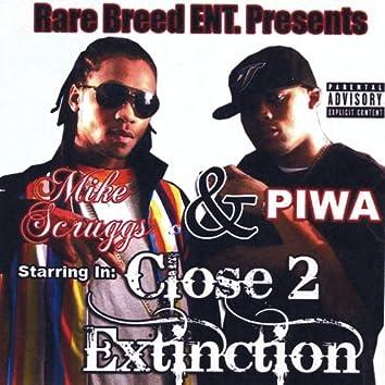 Close 2 Extinction