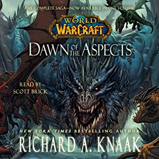 World of Warcraft     Dawn of the Aspects              Written by:                                                                                                                                 Richard A. Knaak                               Narrated by:                                                                                                                                 Scott Brick                      Length: 14 hrs and 1 min     31 ratings     Overall 4.7