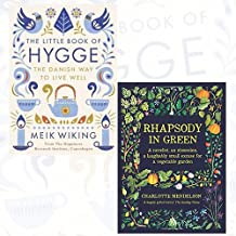 Little Book of Hygge and Rhapsody in Green 2 Books Bundle Collection - The Danish Way to Live Well, A novelist, an obsession, a laughably small excuse for a vegetable garden