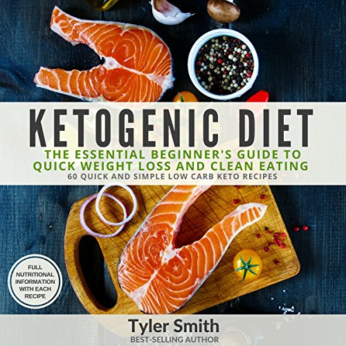 Ketogenic Diet: The Essential Beginner's Guide to Quick Weight Loss and Clean Eating (Volume 3) audiobook cover art