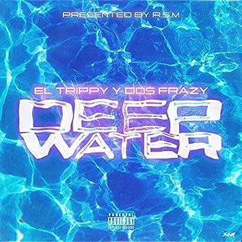 Deep Water (feat. Do$ Frazy)