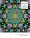 The Craft of Coloring: 30 Floral-Inspired Geometric Designs (Relaxing And Stress Relieving Adult Coloring Books)