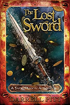The Lost Sword: A Jack Mason Adventure by [Darrell Pitt]