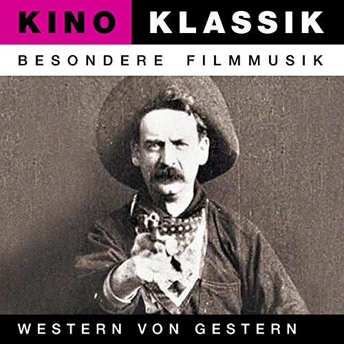 Kino Klassik - Besondere Filmmusik: Western von gestern