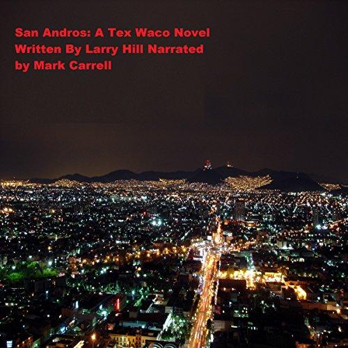 San Andros - A Tex Waco Adventure Novel audiobook cover art