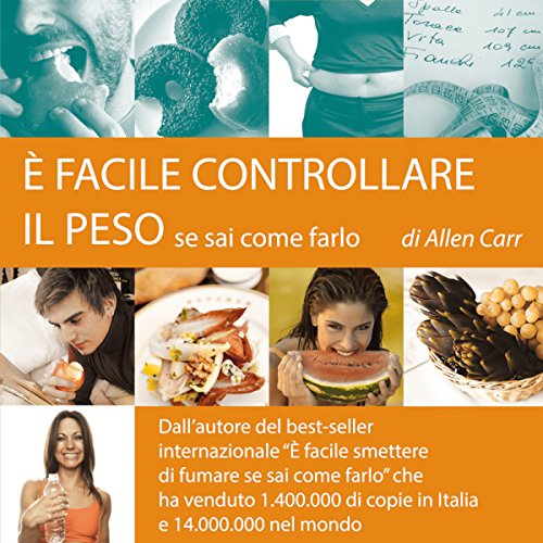 È Facile Controllare Il Peso Se Sai Come Farlo [It's Easy to Control Your Weight if You Know How to Do It] audiobook cover art