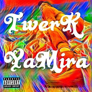 Twerk Yamira