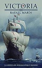 VICTORIA: La odisea de Magallanes y Elcano (NOVELAS HISTÓRICAS DE RAFAEL MARÍN nº 3)
