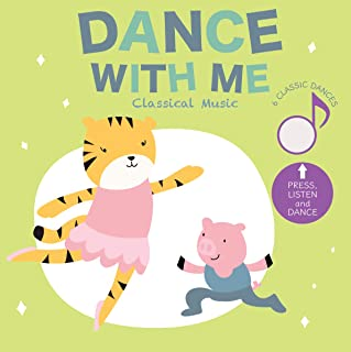 Dance with Me: Classical Music: Press and Listen!