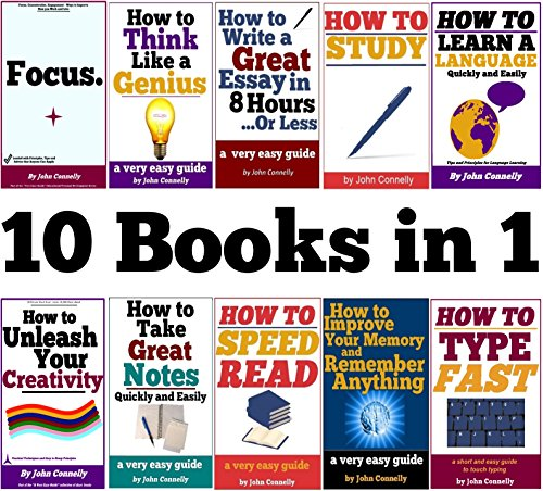 10 Books in 1: Memory, Speed Read, Note Taking, Essay Writing, How to Study, Think Like a Genius, Type Fast, Focus: Concentrate, Engage, Unleash Creativity, ... (The Learning Development Book Series) by [John Connelly]