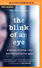 Blink of an Eye: A Memoir of Dying--And Learning How to Live Again